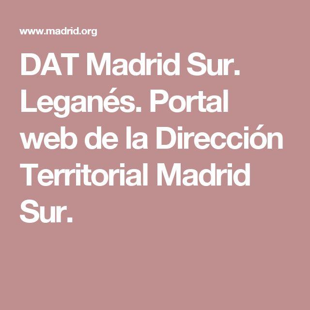 DAT Madrid Sur. Leganés. Portal web de la Dirección Territorial Madrid Sur.