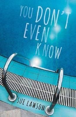 You Don't Even Know by Sue Lawson: Alex Hudson is a good guy. He plays water polo. He has a part-time job. He s doing okay at school. Then the thing that anchors Alex is ripped away and his life seems pointless. How can he make anyone else understand how he feels, when he doesn't even know?