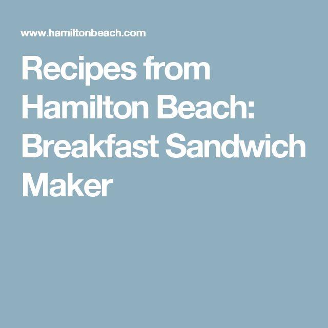 Recipes from Hamilton Beach: Breakfast Sandwich Maker