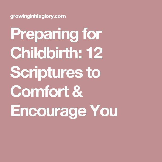 Preparing for Childbirth: 12 Scriptures to Comfort & Encourage You