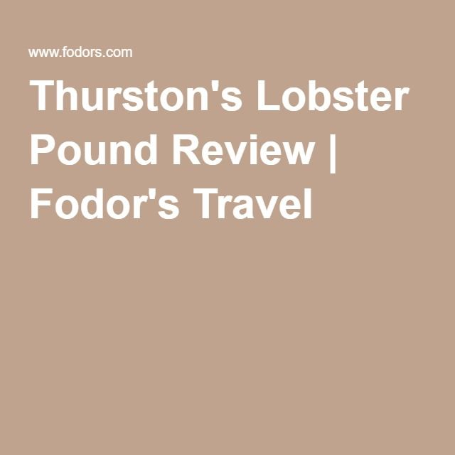 Thurston's Lobster Pound Review | Fodor's Travel