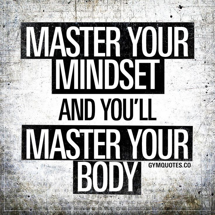 Gym motivation quotes: Master your mindset and you'll master your body. – Motivation