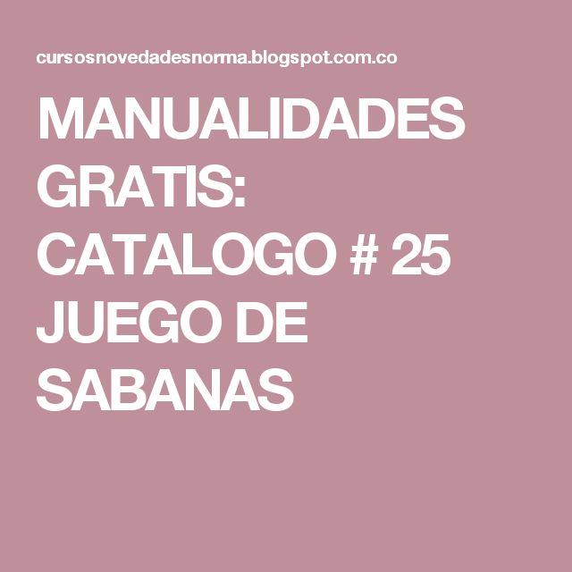 MANUALIDADES GRATIS: CATALOGO # 25 JUEGO DE SABANAS
