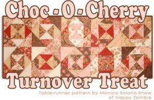 Choc-O-Cherry Turnover Treat-by Monica Solorio-Snow Finished table runner 16″ x 40″ Ten 8″ finished blocks