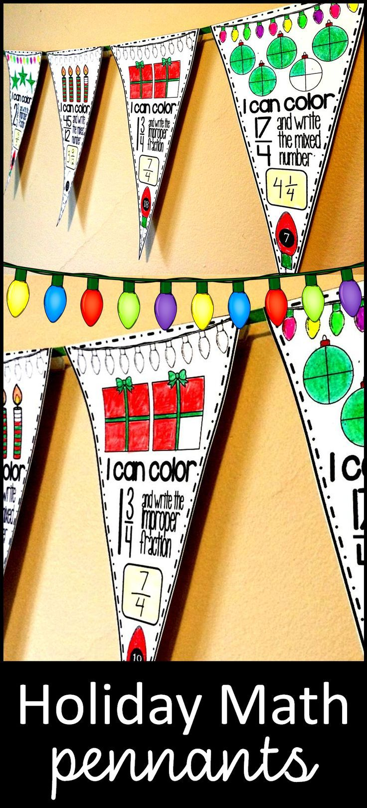 Math pennants are great activities to keep students engaged at the holidays and teachers happy! These Christmas themed printable math pennants ask students to convert from mixed numbers to improper fractions and back again. Kids get creative coloring their pennants and the end products are perfect Christmas classroom decoration or home decoration for homeschool families. #christmasmath #fractions #mathpennant #tpt