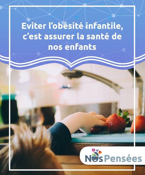 Eviter l'obésité infantile, c'est assurer la santé de nos enfants   L'enfance n'est pas #exempte des dangers pouvant découler du #surpoids et d'un indice de masse #corporelle élevé.  #Psychologie
