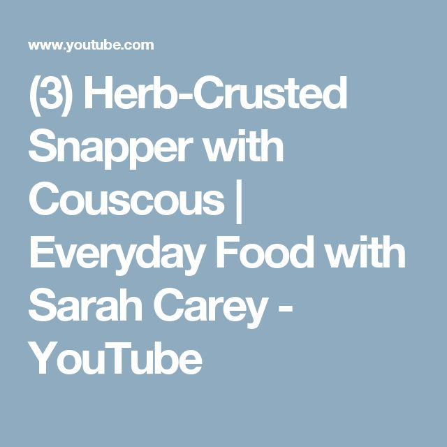 (3) Herb-Crusted Snapper with Couscous | Everyday Food with Sarah Carey - YouTube