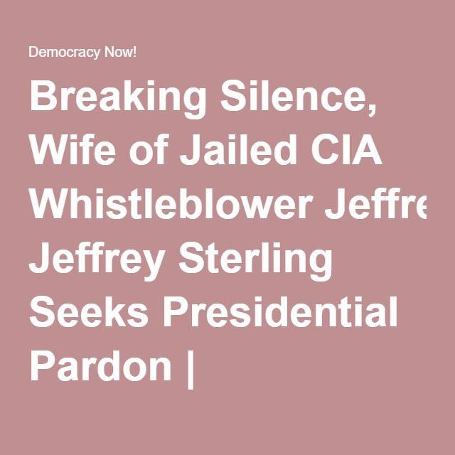 Breaking Silence, Wife of Jailed CIA Whistleblower Jeffrey Sterling Seeks Presidential Pardon | Democracy Now!