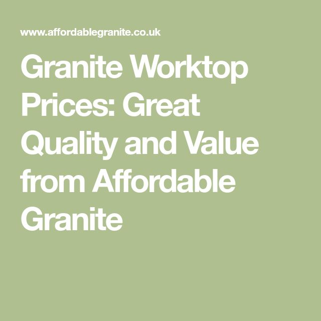 Granite Worktop Prices: Great Quality and Value from Affordable Granite