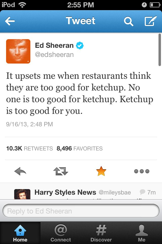 Sometimes I wonder... why do I even like him apart from his voice... but then I'm like... oh yeah he's ED SHEERAN