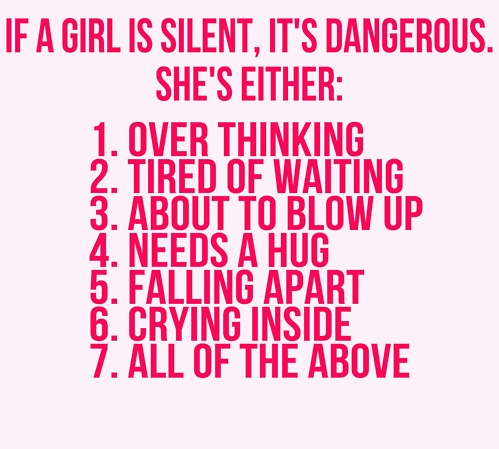 if a girl is silent.. +++Visit http://www.quotesarelife.com/ for more quotes on teens