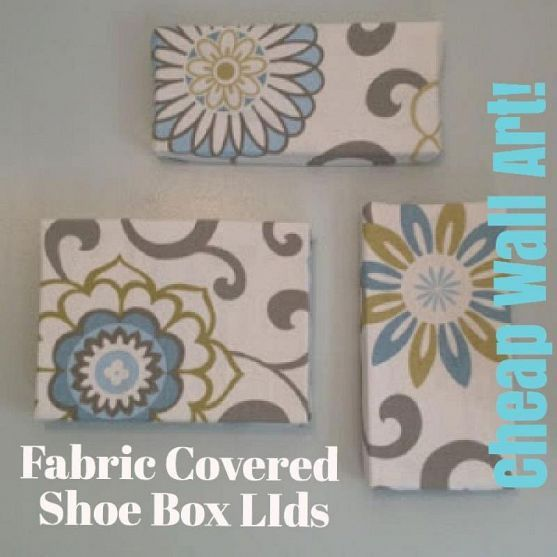 Cheap Wall Art: Fabric Covered Shoe Box Lids