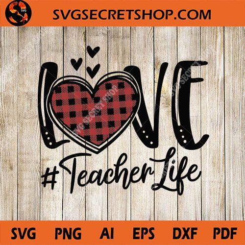 Download Love Teacher SVG, Teacher SVG, Heart SVG, Teacher Life SVG ...