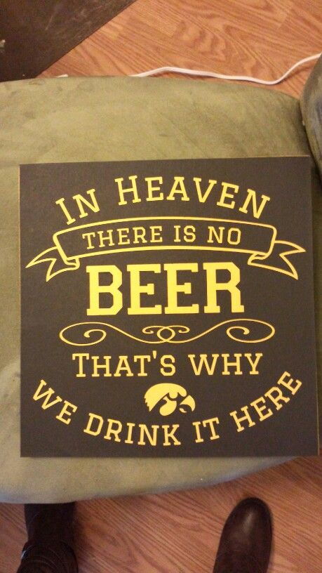 In heaven there is no beer- Iowa Hawkeyes