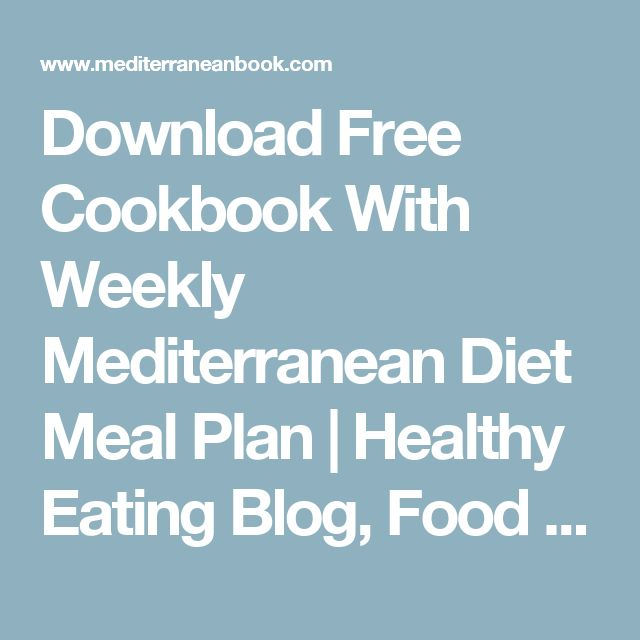 Download Free Cookbook With Weekly Mediterranean Diet Meal Plan | Healthy Eating Blog, Food Charts, Diet Plan, Menu Tips and Recipes