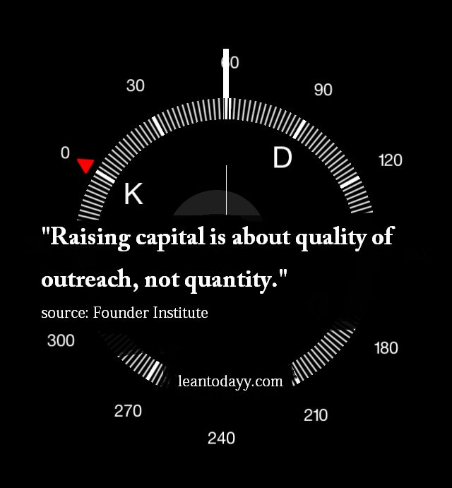 """Raising capital is about quality of outreach.''"