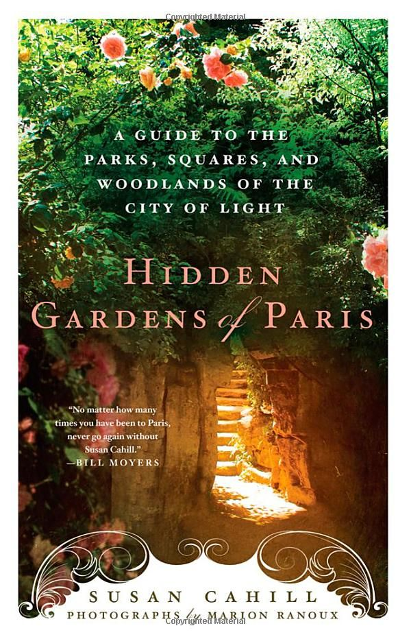 92 best books images on pinterest books baby books and book hidden gardens of paris a guide to the parks squares and woodlands of the city of light susan cahill marion ranoux amaz fandeluxe Images