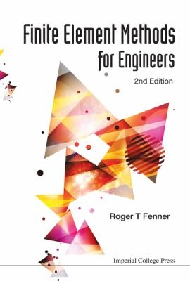 FENNER, R. T.: Finite element methods for engineers. 2nd ed. London: Imperial College Press, 2013