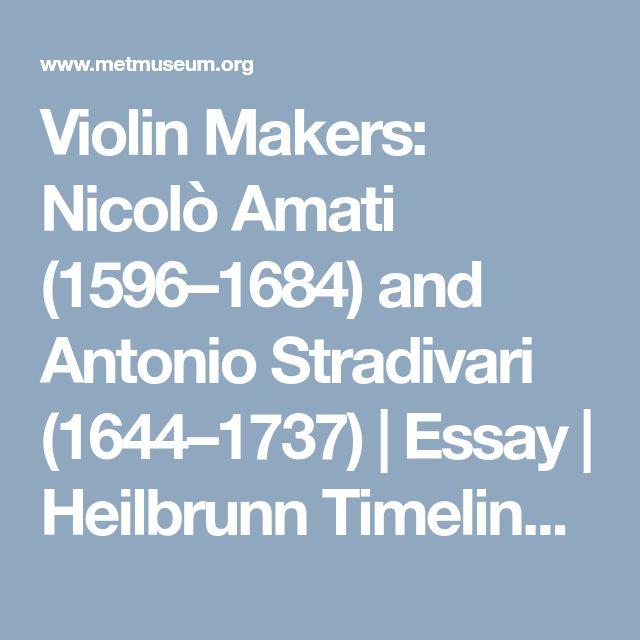 Violin Makers: Nicolò Amati (1596–1684) and Antonio Stradivari (1644–1737) | Essay | Heilbrunn Timeline of Art History | The Metropolitan Museum of Art