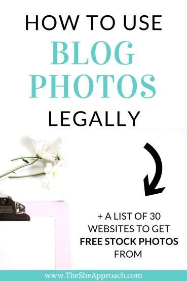 How to legally use photos on your blog - The She Approach - Steer clear of legal issues and find out how you can use pictures you don't own on your blog or website. Freebie included: a list of 30 stock free photos websites to get free images from, royalty free. Grab it now and start creating beautiful blog and social media graphics.