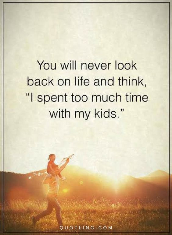 New Spending Time With My Kids Quotes