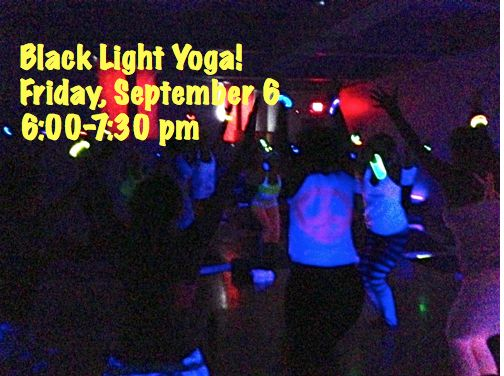 Chillwave Solar Flow Class meets Black Light Yoga - Friday, September 6 6:00 - 7:30 pm