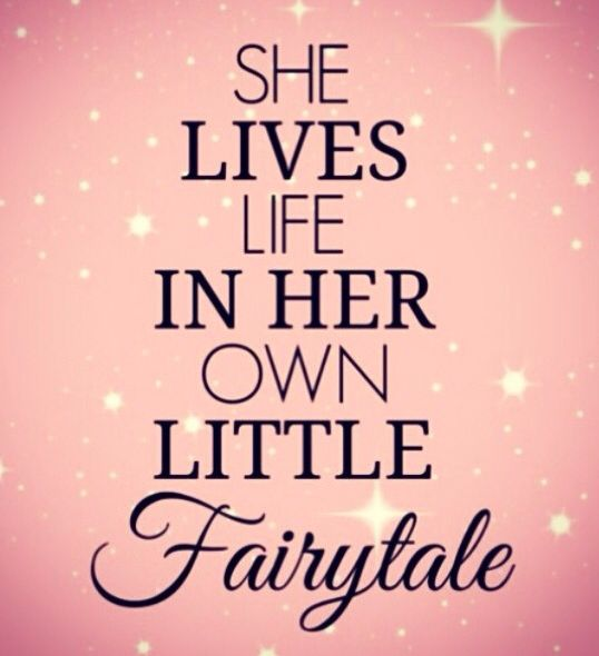 She Lives In Her Own Little Fairytale
