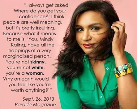 The Awesome Mindy Kaling: Inspiration, Quotes, Mindy And Forth, Confidence, Girl Power, Feminist, People