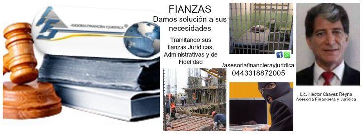 NOS COMPLACE PONER A SUS ORDENES NUESTROS SERVICIOS JURÍDICOS FINANCIEROS.   SOMOS INTERMEDIARIOS, TRABAJAMOS CON  DISTINTAS INSTITUCIONES COMO SON: BANCO, ASEGURADORAS, Y AFIANZADORAS.    CONTAMOS CON MAS DE 25 AÑOS DE EXPERIENCIA EN EL MERCADO.    LO PRINCIPAL Y MAS IMPORTANTE ES QUE NO LE CUESTA MAS. .  CORDIAL MENTE HECTOR CHAVEZ REYNA  ASESORÍA FINANCIERA Y JURÍDICA.