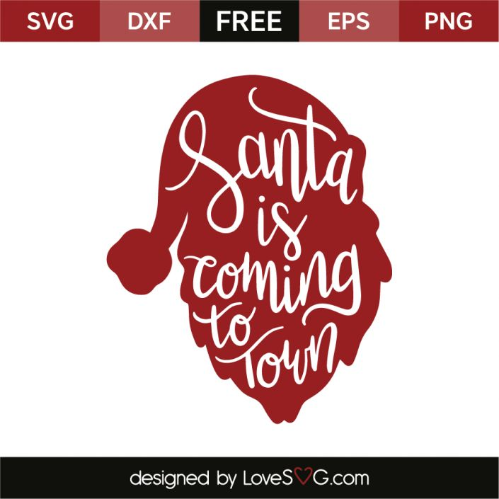 *** FREE SVG CUT FILE for Cricut, Silhouette and more *** Santa is coming to town