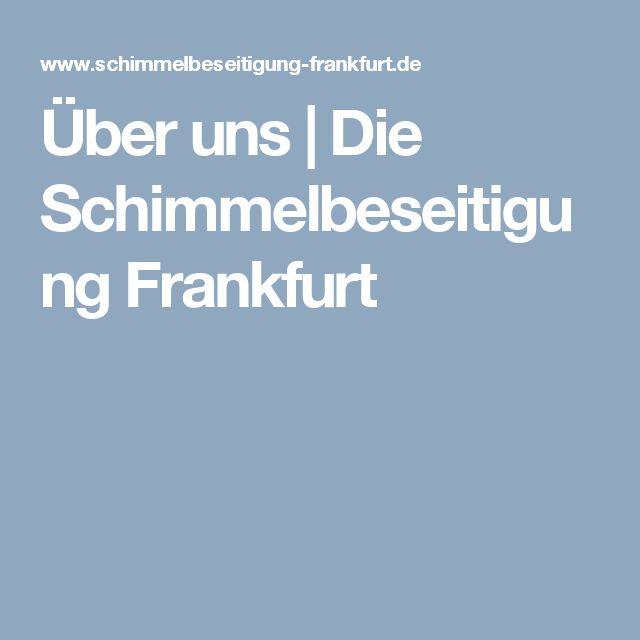 Über uns | Die Schimmelbeseitigung Frankfurt