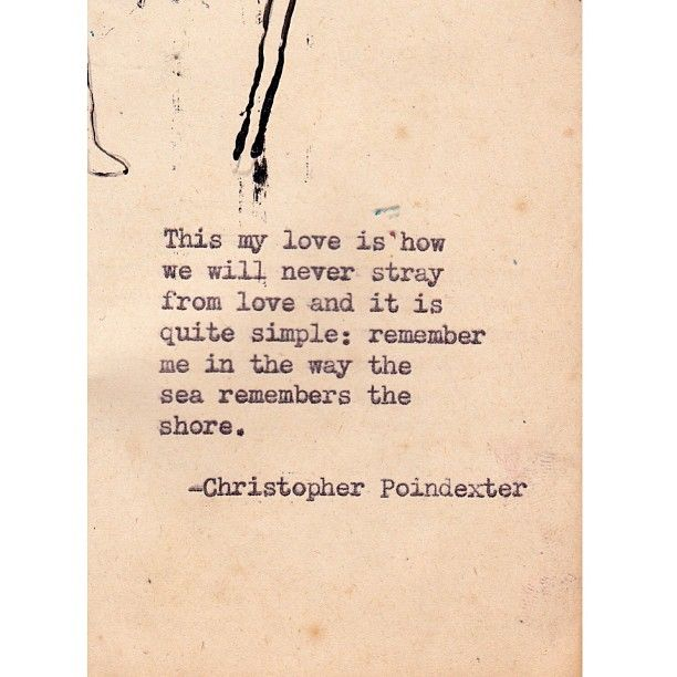 the way the shore remembers the sea // The Universe and Her, and I poem #9 written by Christopher Poindexter