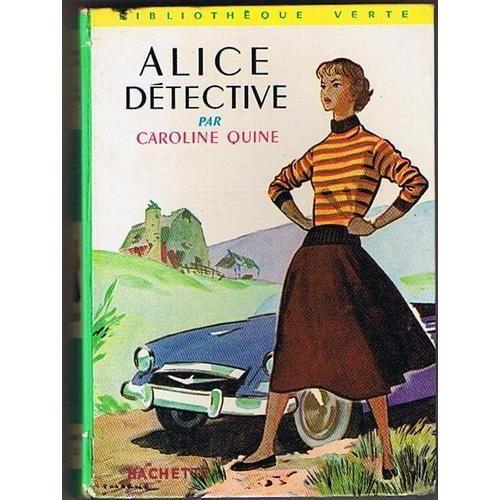 En lisant les aventures d'Alice, je rêvais de devenir détective professionnelle !