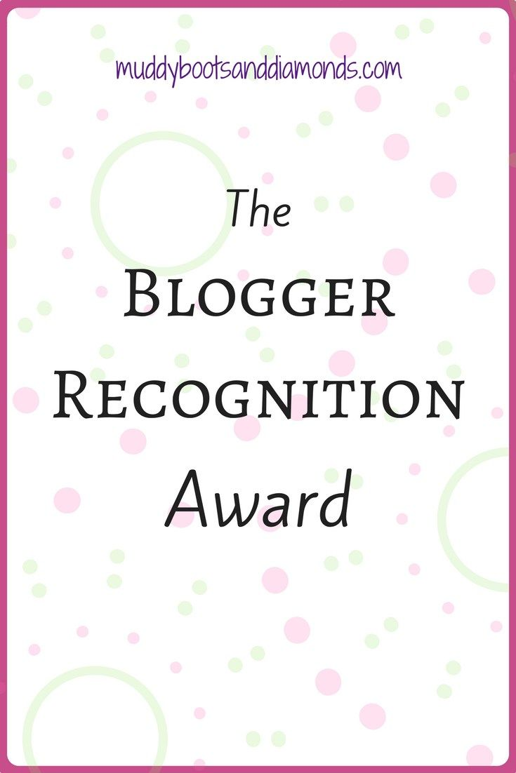 My top two pieces of blogging advice and 15 bloggers I love! | The Blogger Recognition Award via muddybootsanddiamonds.com