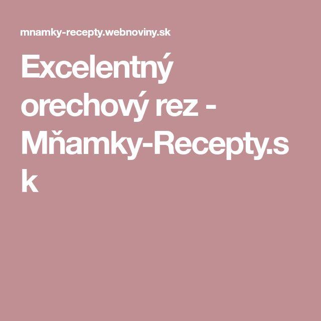 Excelentný orechový rez - Mňamky-Recepty.sk