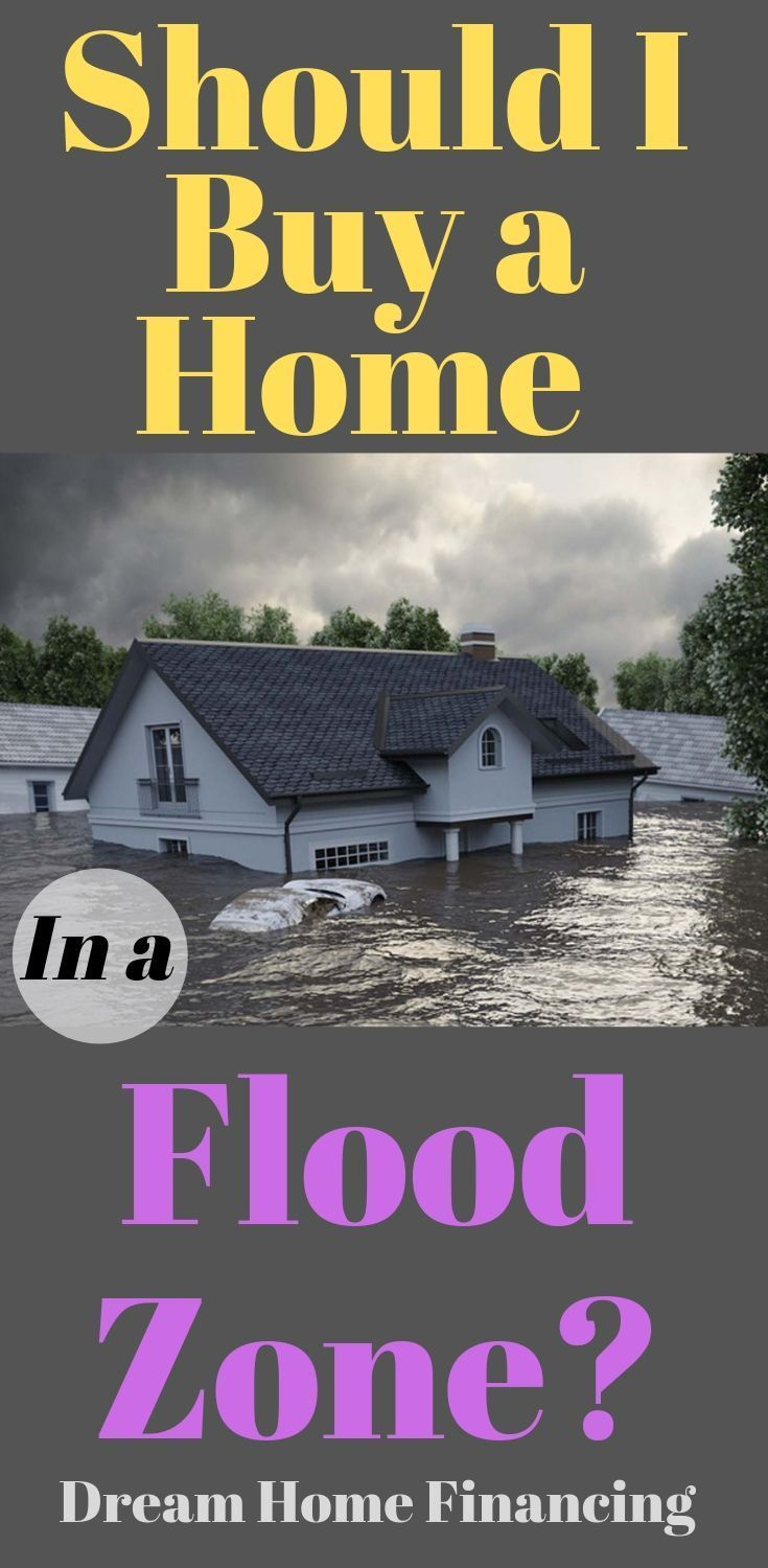 Should I Buy Home In Flood Zone Flood Zone Home Buying Home