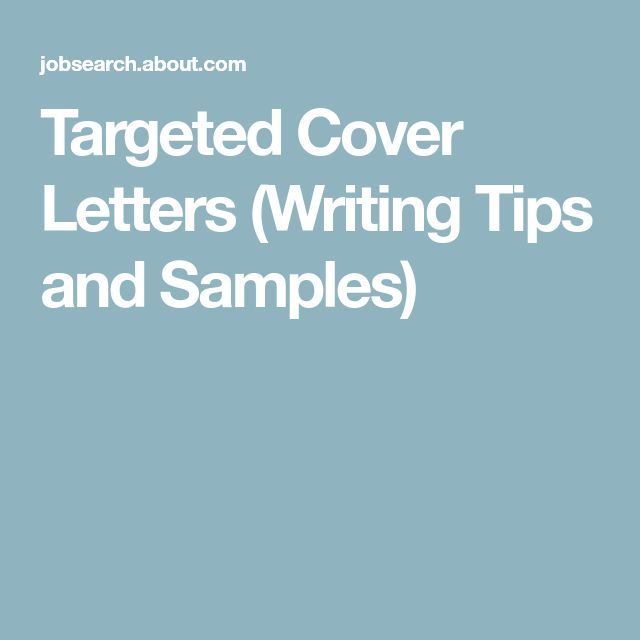 Targeted Cover Letters (Writing Tips and Samples)