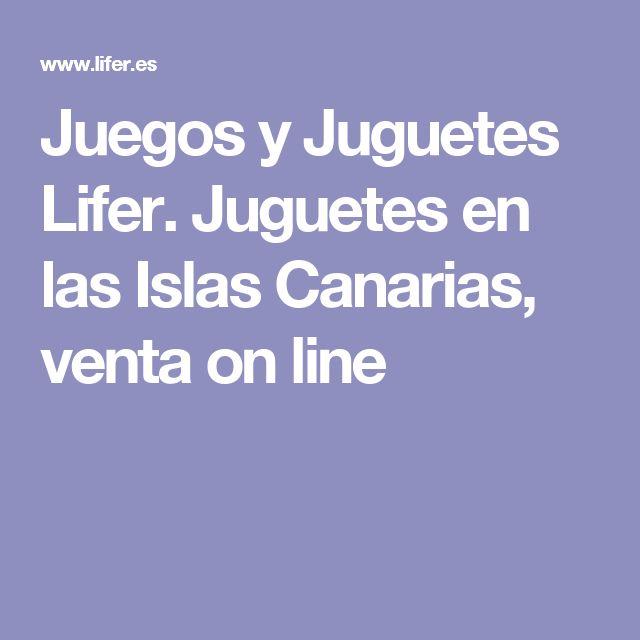 Juegos y Juguetes Lifer. Juguetes en las Islas Canarias, venta on line