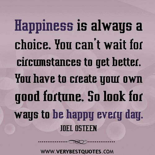 choose happy quotes | Be happy every day — JOEL OSTEEN Quotes - Inspirational Quotes about ...