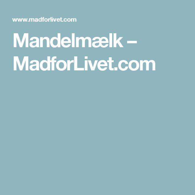 Mandelmælk – MadforLivet.com