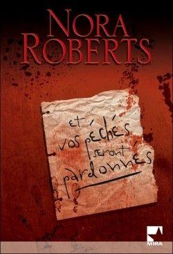 Découvrez D.C. Detectives, Tome 1 : Et vos péchés seront pardonnés, de Nora Roberts sur Booknode, la communauté du livre
