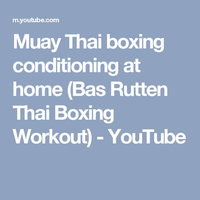 Muay Thai boxing conditioning at home (Bas Rutten Thai Boxing Workout) - YouTube
