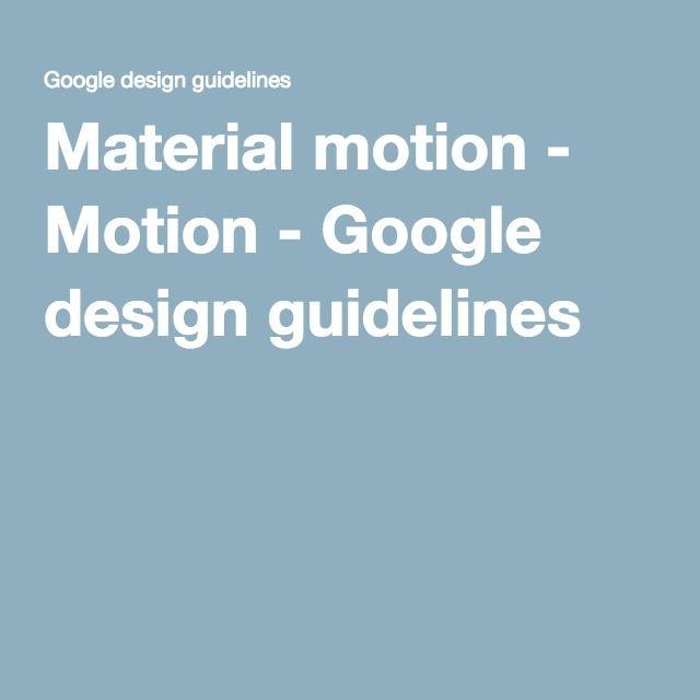 Material motion - Motion - Google design guidelines
