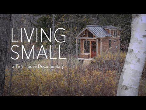 ▶ Living Small - Tiny House Documentary - Full Movie - YouTube