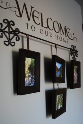 Welcome to Our home: Hanging Photo I, Photo Display, Frames Hangers, Curtains Rods, Vinyls Letters, Google Search, Front Doors, Rods Frames, Bedrooms Decor