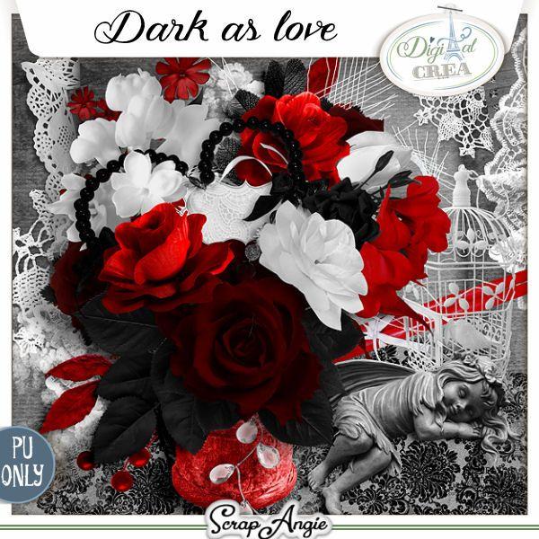 Dark as love Egalement disponible dans les boutiques suivantes : https://www.e-scapeandscrap.net/boutique/index.php?main_page=index&cPath=113_246 http://www.scrapandtubes.com/shop/index.php?main_page=index&cPath=289_1581&zenid=38a54eca2f1821a70efe2e513e14e399