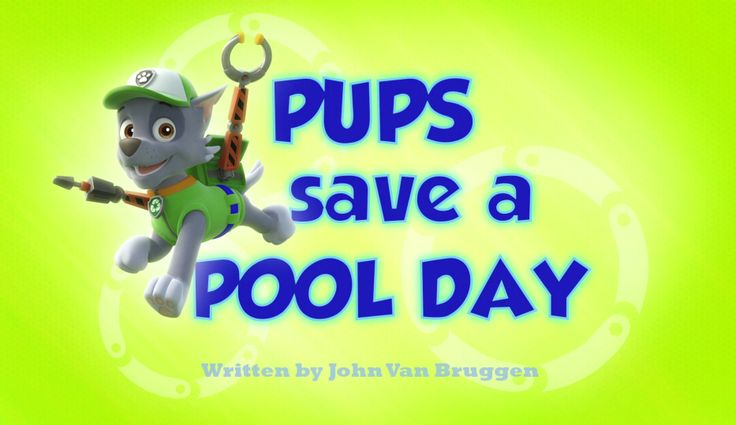 Pups Save a Pool Day episode title | PAW Patrol episode ...