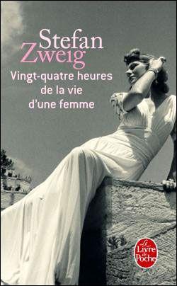 Vingt-quatre heures de la vie d'une femme (24 Stunden aus dem Leben einer Frau) - Stefan Zweig - (Twenty-Four Hours in the Life of a Woman)