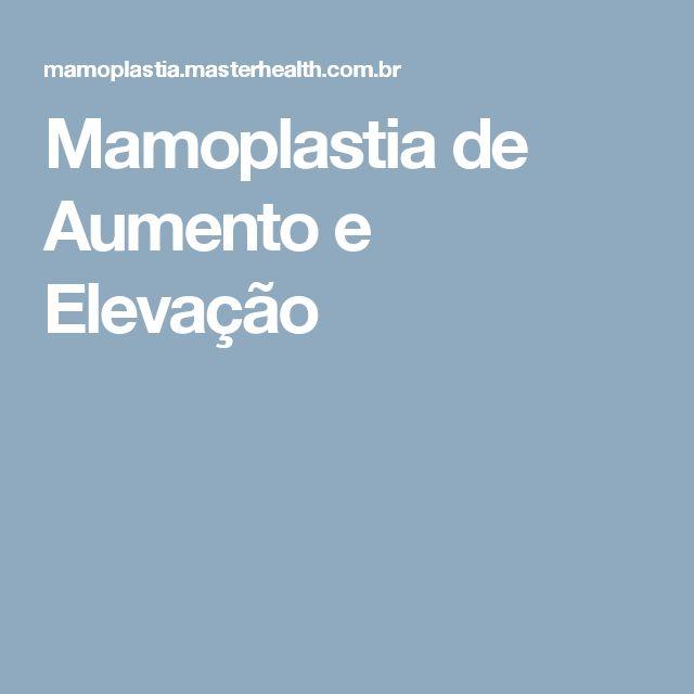 Mamoplastia de Aumento e Elevação