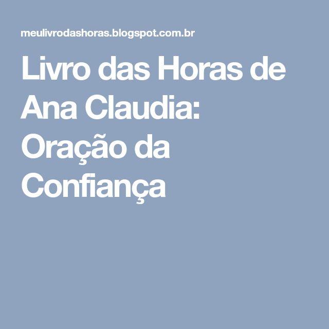 Livro das Horas de Ana Claudia: Oração da Confiança